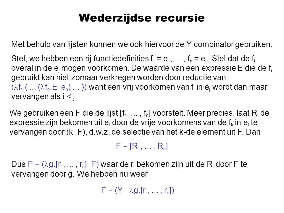 Wederzijdse recursie F = (Y g.[r1, ... , rn])